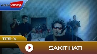 Video Tipe-X - Sakit Hati | Official Video MP3, 3GP, MP4, WEBM, AVI, FLV Maret 2018