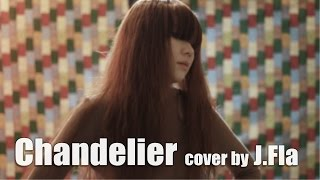 Video Sia - Chandelier ( cover by J.Fla ) MP3, 3GP, MP4, WEBM, AVI, FLV Oktober 2018