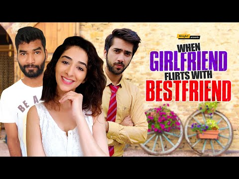 Alright! | When Girlfriend Flirts With Bestfriend | Ft. Kritika Avasthi, Nikhil Vijay & Ritik