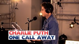 Video Charlie Puth - 'One Call Away' (Capital Session) MP3, 3GP, MP4, WEBM, AVI, FLV Juli 2018