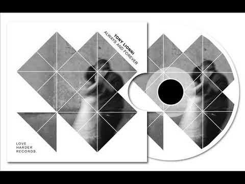 Tony Lionni - Always & Forever (Original Mix)