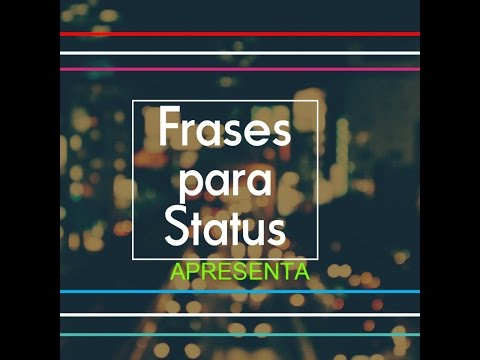 frases para facebook - Frases para colocar em status!!! (Facebook/Whatsapp)