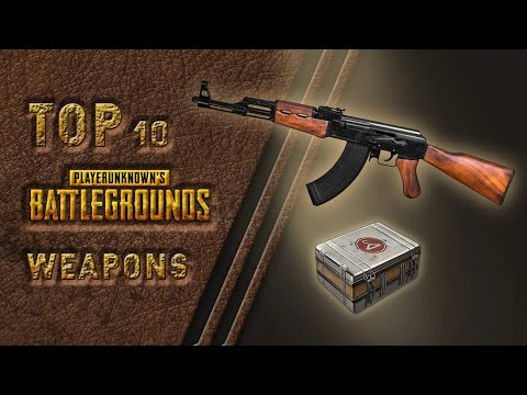 Top 10 PUBG Weapons