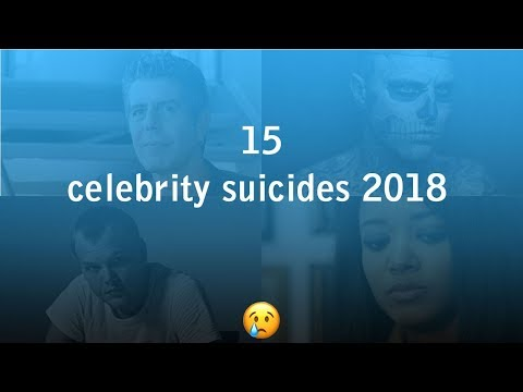 15 Recent Celebrity Suicides 2018
