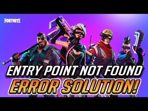 "FIX Fortnite Error ""FortniteClient-Win64-Shipping.exe: Entry Point Not Found"""