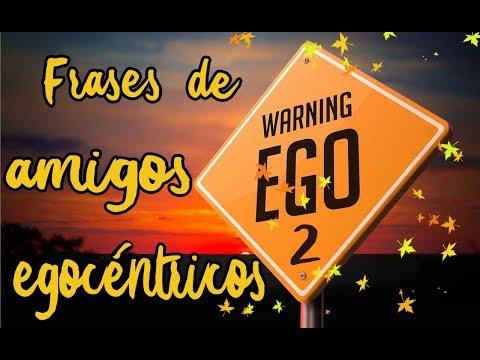 FRASES DE AMIGOS EGOCÉNTRICOS 2