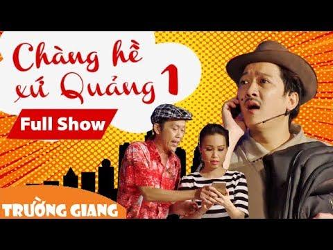 Fullshow Liveshow Trường Giang 1 - Chàng Hề Xứ Quảng - Thời lượng: 3:09:47.