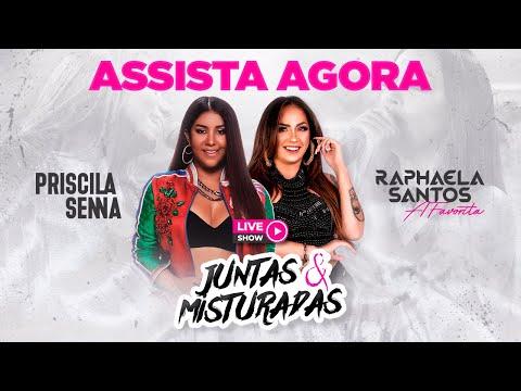 Juntas & Misturadas - Live Show | Priscila Senna e Raphaela Santos