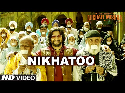 NIKHATOO Video Song | The Legend of Michael Mishra