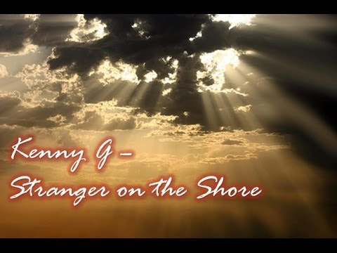 Kenny G – Stranger on the Shore