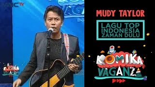 "Video Mudy Taylor ""Lagu Top Indonesia Zaman Dulu"" - Komika Vaganza (1/12) MP3, 3GP, MP4, WEBM, AVI, FLV Oktober 2018"