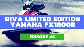 9. RIVA Racing 2019 Yamaha FX1800R Limited Edition Review – The Watercraft Journal Ep. 44