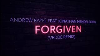 Andrew Rayel feat. Jonathan Mendelsohn - Forgiven (Vedde Extended Remix)