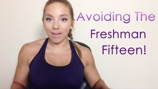 HOW TO AVOID THE FRESHMAN FIFTEEN (Staying Lean In College)