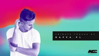 Raffa Fl Set 2018 - Tribute tracks | DJ MACC
