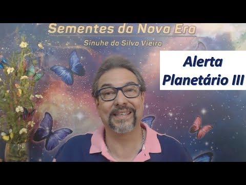 Alerta Planetário III - Sinuhe da Silva Vieira Mensagens da Espiritualidade de Luz