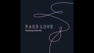 BTS (방탄소년단) - FAKE LOVE (Rocking Vibe Mix)  Official Audio