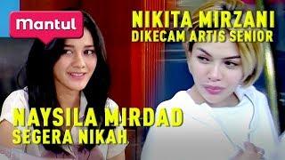 Video Mantul Infotainment Eps 21 | Naysila Mirdad Akan Menikah, Nikita Mirzani Diperingatkan Artis Senior MP3, 3GP, MP4, WEBM, AVI, FLV Juli 2019
