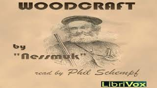 Woodcraft | Nessmuk | Nature, Sports & Recreation, Travel & Geography | Audiobook Full | 1/2