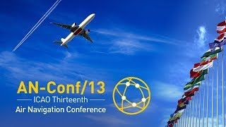 #AirNavConf - Day 3 Session 13 - Agenda Item 2: Enabling the global air navigation system