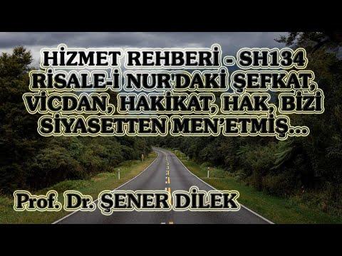 Prof. Dr. Şener Dilek - Hizmet Rehberi 134 - Risale-i Nur'daki.... Siyasetten Men'etmiş
