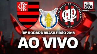 AO VIVO: FLAMENGO 1X2 ATLÉTICO-PR   BRASILEIRÃO 2018 - 38ª RODADA