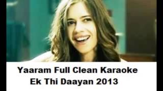 Yaaram Full Clean Karaoke With Lyrics - Ek Thi Daayan 2013