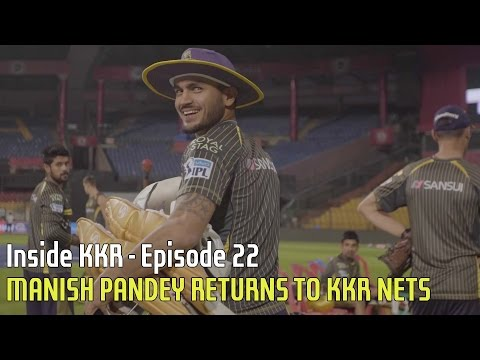 MANISH PANDEY RETURNS TO KKR NETS | Inside KKR - Episode 22 | VIVO IPL 2016