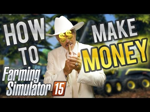 FARMING SIMULATOR 15 GUIDE – How to make A LOT of money fast!