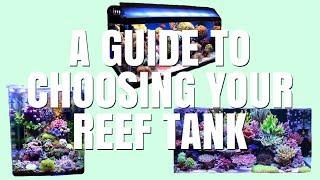 CHOOSING YOUR TANK | The Basics Of Reefing by Emma Lynne Sampson