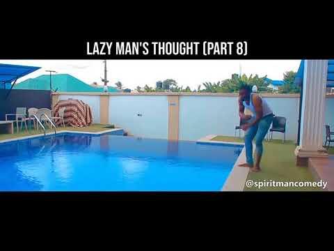 Lazy Man's Thought (Prt8)😂😂 - Spirit Man Comedy