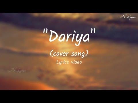 Dariya   cover song   Lyrics Video   Ak Lyrics