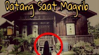 Video Inilah Wanita Yang Suka Datang ke Rumah Kita Pada Waktu Maghrib MP3, 3GP, MP4, WEBM, AVI, FLV Oktober 2018