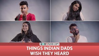 Video FilterCopy | Things Indian Dads Wish They Heard | Ft. Banerjee, Nayana and Madhu MP3, 3GP, MP4, WEBM, AVI, FLV Agustus 2018