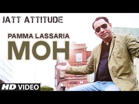 Moh Video Song | Jatt Attitude | Pamma Lassaria |