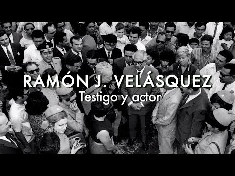 #Documental - Ramón J. Velásquez, Testigo y actor