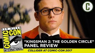 "Mark Reilly and John Rocha react to and review the Hall H 20th Century Fox Panel for ""Kingsman: The Golden Circle"", from SDCC 2017 - San Diego Comic Con.Follow us on Twitter: https://twitter.com/ColliderVideoFollow us on Instagram: https://instagram.com/ColliderVideoFollow us on Facebook: https://facebook.com/colliderdotcomAs the online source for movies, television, breaking news, incisive content, and imminent trends, COLLIDER is a more than essential destination: http://collider.comFollow Collider.com on Twitter: https://twitter.com/ColliderSubscribe to the SCHMOES KNOW channel: https://youtube.com/schmoesknowCollider Show Schedule:- MOVIE TALK: Weekdays  http://bit.ly/29BRtOO- HEROES: Weekdays  http://bit.ly/29F4Job- MOVIE TRIVIA SCHMOEDOWN: Tuesdays & Fridays  http://bit.ly/29C2iRV - TV TALK: Mondays  http://bit.ly/29BR7Yi - COMIC BOOK SHOPPING: Wednesdays  http://bit.ly/2spC8Nn- JEDI COUNCIL: Thursdays  http://bit.ly/29v5wVi - COLLIDER NEWS WITH KEN NAPZOK: Weekdays  http://bit.ly/2t9dNIE- BEST MOVIES ON NETFLIX RIGHT NOW: Fridays  http://bit.ly/2txP3gn- BEHIND THE SCENES & BLOOPERS: Saturdays  http://bit.ly/2kuLuyI- MAILBAG: Weekends  http://bit.ly/29UsKsd"