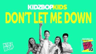 Video KIDZ BOP Kids - Don't Let Me Down (KIDZ BOP 32) MP3, 3GP, MP4, WEBM, AVI, FLV Desember 2018