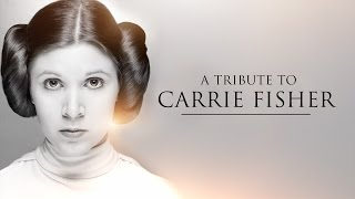 Video A Tribute To Carrie Fisher MP3, 3GP, MP4, WEBM, AVI, FLV Oktober 2017