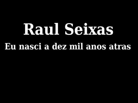 Video Raul Seixas - Eu nasci a dez mil anos atras letra download in MP3, 3GP, MP4, WEBM, AVI, FLV January 2017