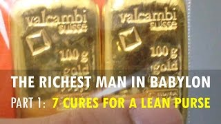 Part 1 of a new series I will be posting on this channel. It is based on the book: The Richest Man in Babylon https://www.youtube.com/watch?v=uJlHnFDdfRUWe will discuss each cure in more in detail in the next few weeks.Wishing you continued prosperity and success my friends!Music: Royalty Free Music from Bensound. Little Idea from www.bensound.com.We have joined the Gold Kilo Club - 33+ ozs! See our gold full stack video here: https://youtu.be/zWBmAbR7Rb8Check out our Richest Man in Babylon video series here:https://www.youtube.com/playlist?list=PLzUOpj3a9aekysc4c_kRQokr1AmoVLBmN
