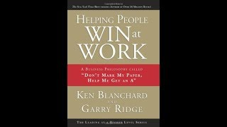 "Ken Blanchard, author, ""Helping People Win at Work,"" ""The One-Minute Manager"""