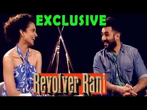Revolver Rani   Kangna Ranaut & Vir Das : EXCLUSIV