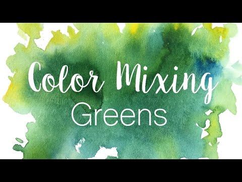 Color Mixing Series: Greens | How to Mix Greens in Watercolor