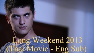 Nonton Thai Horror Movie  Movie 2016  Long Weekend Hd  Eng Sub Film Subtitle Indonesia Streaming Movie Download