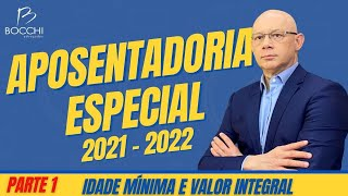 APOSENTADORIA ESPECIAL 2020. Idade mínima e Valor