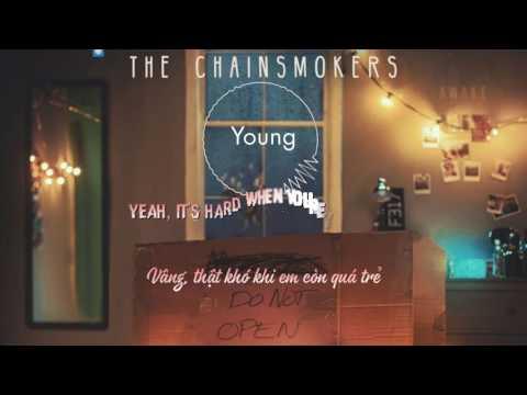 [Vietsub] Young - The Chainsmokers |[ Lyrics+Vietsub] - Thời lượng: 3 phút, 54 giây.
