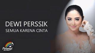 Dewi Perssik - Semua Karena Cinta (Official Lyric Video) Video