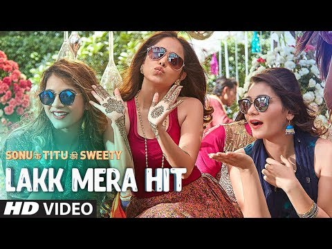 Lakk Mera Hit Video Song | Sonu Ke Titu Ki Sweety | Sukriti Kakkar, Mannat Noor & Rochak Kohli