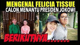 Video TERUNGKAP...Sosok Felicia Tissue  Calon Menantu Presiden JOKOWI MP3, 3GP, MP4, WEBM, AVI, FLV November 2017